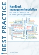 Handboek Managementmodellen Een praktisch overzicht van de meest gebruikte modellen