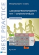 Applicatieportfoliomanagement voor IT complexiteitsreductie Management Guide