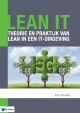 Lean IT Theorie en praktijk van Lean in een IT omgeving